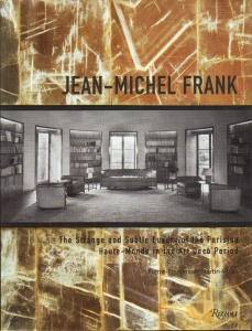 Jean-Michel Frank. The Strange and Subtle Luxury of the Parisian Haute-Monde in the Art Deco Period