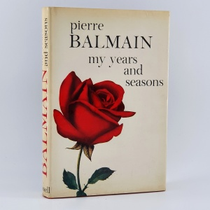 Pierre Balmain. My Years and Seasons