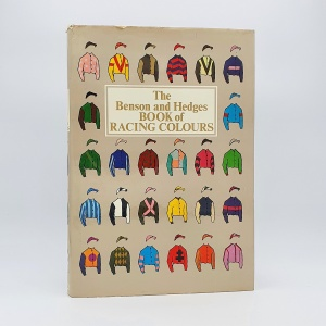 The Benson and Hedges Book of Racing Colours